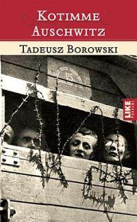 Kotimme Auschwitz  by  Tadeusz Borowski