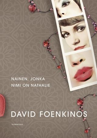 Nainen, jonka nimi on Nathalie  by  David Foenkinos