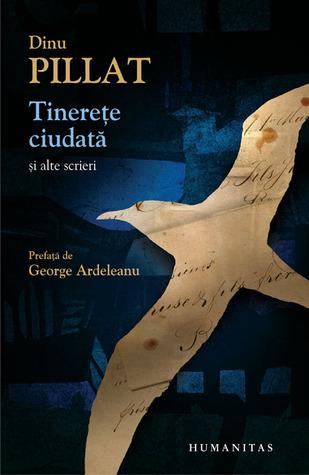 Tinereţe ciudată şi alte scrieri  by  Dinu Pillat