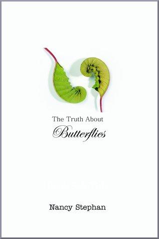 The Truth About Butterflies: A Memoir Nancy Stephan
