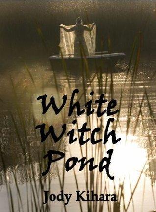 White Witch Pond Jody Kihara