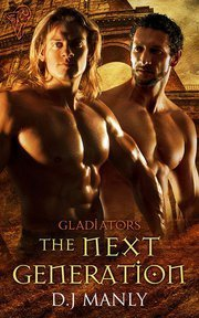 The Next Generation (Gladiators, #4)  by  D.J. Manly