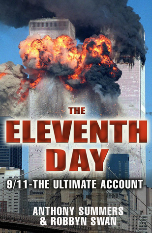 The Eleventh Day: 9/11-the Ultimate Account Anthony Summers