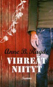 Vihreät niityt Anne B. Ragde