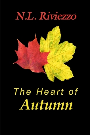 The Heart of Autumn N.L. Riviezzo