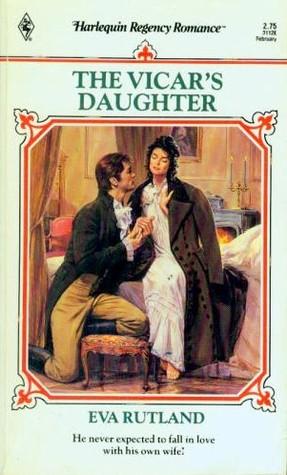 The Vicars Daughter (Harlequin Regency Romance Series 2, #20)  by  Eva Rutland
