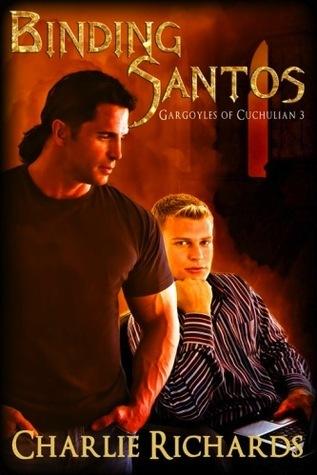 Binding Santos (Gargoyles of Cuchulian, #3)  by  Charlie Richards