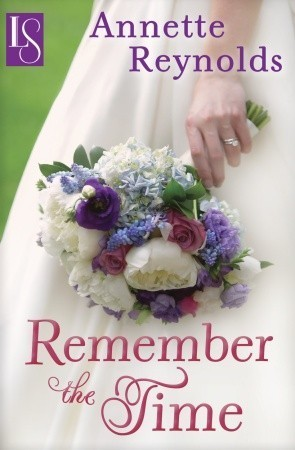 Remember the Time: A Loveswept Contemporary Romance Annette A. Reynolds