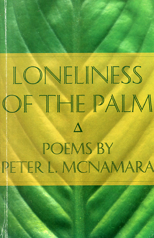Loneliness Of The Palm  by  Peter L. McNamara