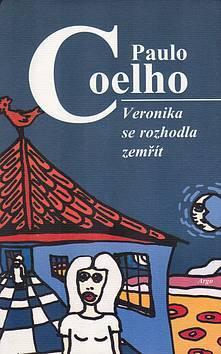 Veronika se rozhodla zemřít Paulo Coelho