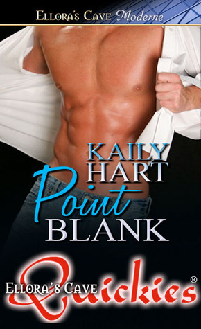 Point Blank  by  Kaily Hart