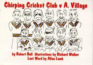 Chirping Cricket Club V A. Village  by  Robert Hall