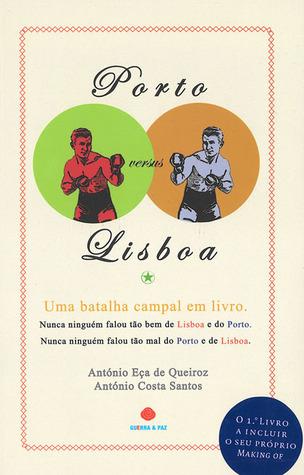 Porto versus Lisboa  by  António Eça de Queiroz