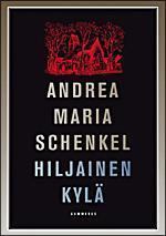 Hiljainen kylä Andrea Maria Schenkel
