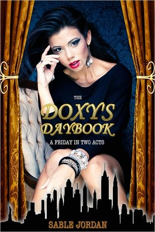 The Doxys Daybook: A Friday in Two Acts Sable Jordan