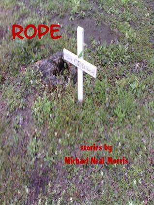 Rope  by  Michael Neal Morris