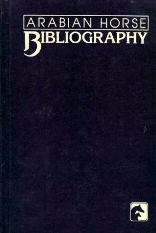 Arabian Horse Bibliography Arabian Horse Trust