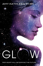 Glow (Sky Chasers, #1)  by  Amy Kathleen Ryan