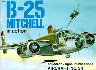 B-25 Mitchell in Action - Aircraft No. 34  by  Ernest R. McDowell