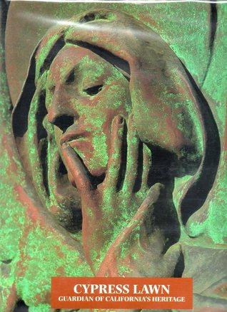 Cypress Lawn: Guardian of Californias Heritage Cindy Ehrlich