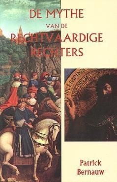 De Mythe van de Rechtvaardige Rechters  by  Patrick Bernauw