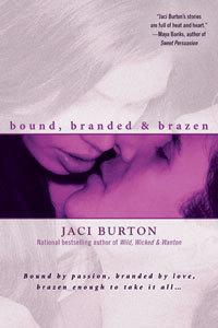 Bound, Branded,  &  Brazen Jaci Burton