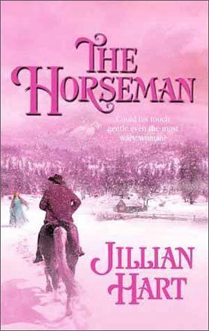 The Horseman (Bluebonnet Bride, #4) Jillian Hart