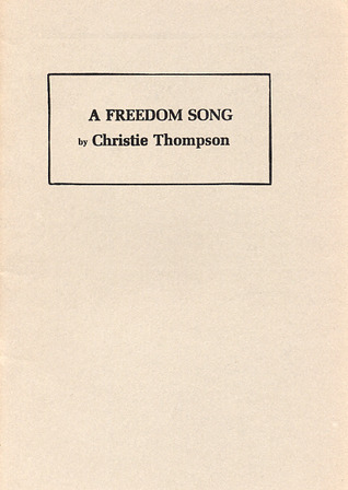 A Freedom Song  by  Christie  Thompson