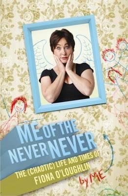 Me of the Never Never.  by  Fiona OLoughlin by Fiona OLoughlin