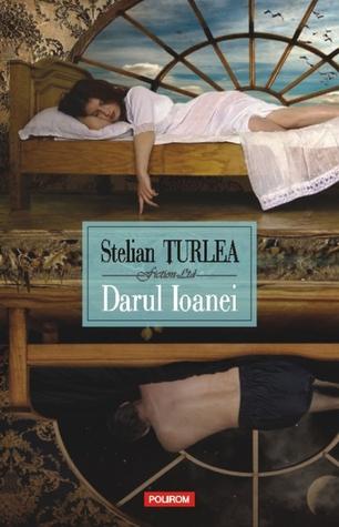 Darul Ioanei  by  Stelian Ţurlea