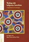 Working With Indigenous Australians: A Handbook for Psychologists  by  Harry Pickett