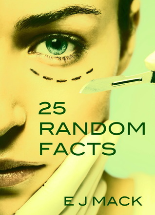25 Random Facts E.J. Mack