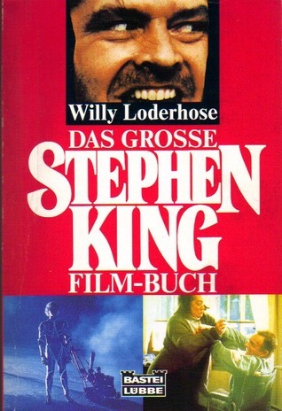 Das Grosse Stephen King Film Buch  by  Willy Loderhose