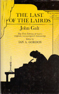 The Last of the Lairds: Or the Life and Opinions of Malachi Mailings Esq. of Auldbiggings John Galt