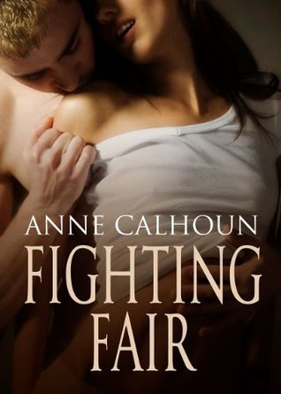 Fighting Fair  by  Anne Calhoun