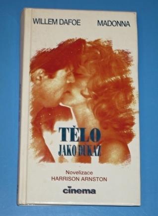 Tělo jako důkaz Harrison Arnston