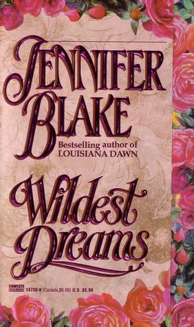 Wildest Dreams Jennifer Blake