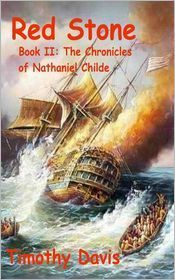 Red Stone: Book II in the Chronicles of Nathaniel Childe Tim    Davis