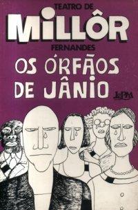 Os Órfãos de Jânio Millôr Fernandes