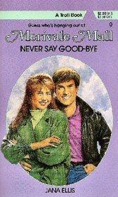 Never Say Good-Bye (Merivale Mall, #9)  by  Jana Ellis
