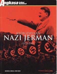 Kedigdayaan Nazi Jerman (1933-1945)  by  Tim Penyusun Edisi Koleksi Angkasa