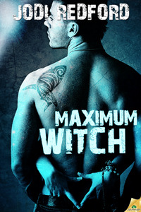 Maximum Witch (That Old Black Magic,  #3)  by  Jodi Redford