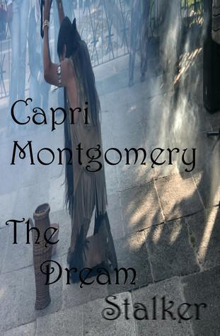 The Dream Stalker Capri Montgomery