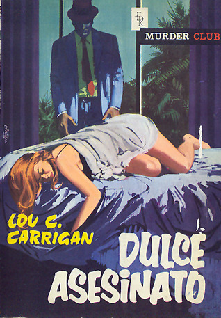 Dulce Asesinato (Murder Club, #1)  by  Lou Carrigan
