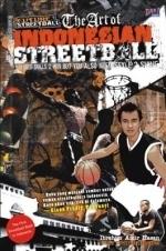Future Streetball : The Art of Indonesian Streetball  by  Ibrahim Amir Hasan