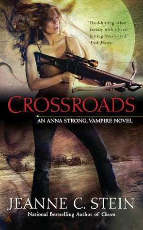 Crossroads (Anna Strong Chronicles #7)  by  Jeanne C. Stein