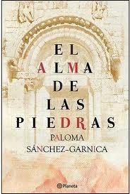 El alma de las piedras Paloma Sánchez-Garnica