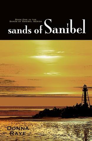 Sands of Sanibel: Book One: Sands of Sanibel Series  by  Donna Raye