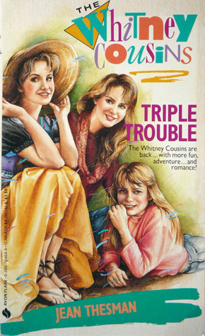 Triple Trouble (Whitney Cousins, #4) Jean Thesman