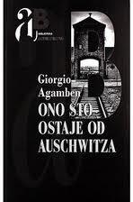 Ono sto ostaje od Auschwitza Giorgio Agamben